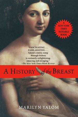 History of the Breast by Marilyn Yalom