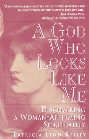 God Who Looks Like Me by Patricia Lyn Reilly