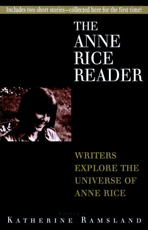 Anne Rice Reader by Katherine Ramsland