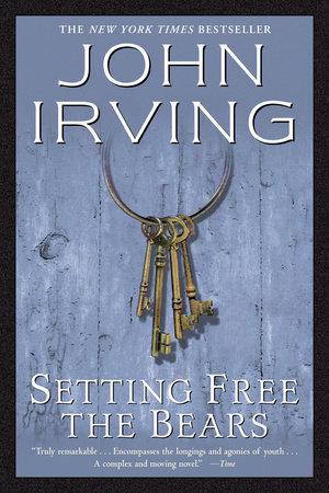 Setting Free the Bears by John Irving