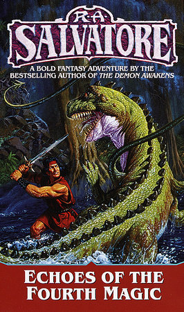 Echoes of the Fourth Magic by R.A. Salvatore