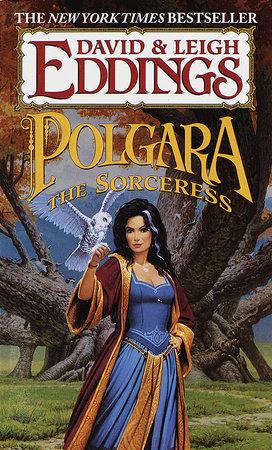 Polgara the Sorceress by David & Leigh Eddings