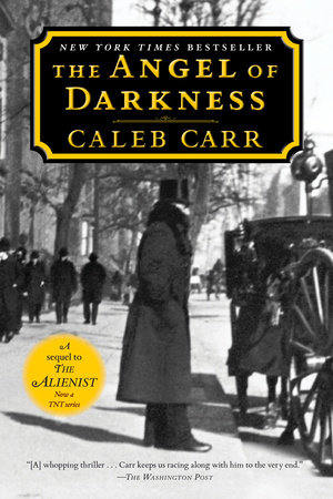 The Angel of Darkness by Caleb Carr