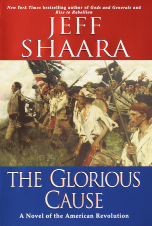 The Glorious Cause by Jeff Shaara