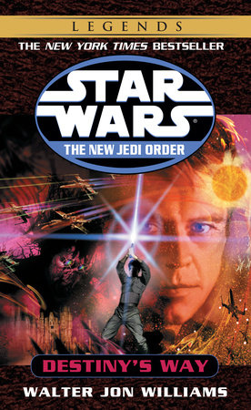 Destiny's Way: Star Wars Legends (The New Jedi Order)