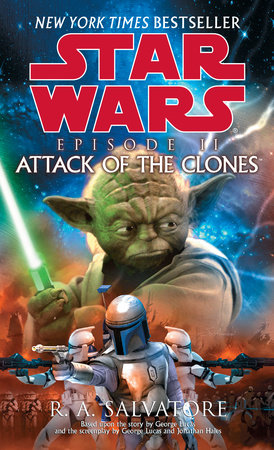 Attack of the Clones: Star Wars: Episode II by R. A. Salvatore