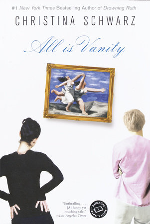 All Is Vanity by Christina Schwarz