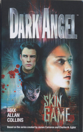Dark Angel: Skin Game by Max Allan Collins