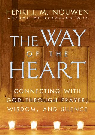 The Way of the Heart by Henri J. M. Nouwen