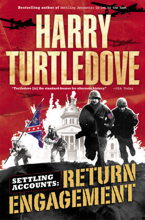 Return Engagement (Settling Accounts, Book One) by Harry Turtledove