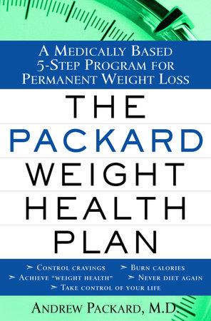 The Packard Weight Health Plan by Dr. Andrew Packard