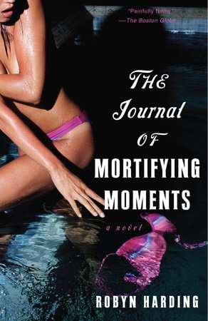 The Journal of Mortifying Moments by Robyn Harding