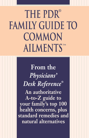 The PDR Family Guide to Common Ailments by Physicians' Desk Reference