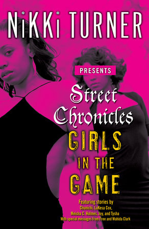 Street Chronicles      Girls in the Game by Nikki Turner presents