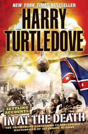 In at the Death (Settling Accounts, Book Four) by Harry Turtledove