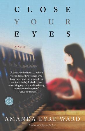 Close Your Eyes by Amanda Eyre Ward