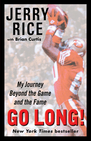 Go Long! by Jerry Rice and Brian Curtis