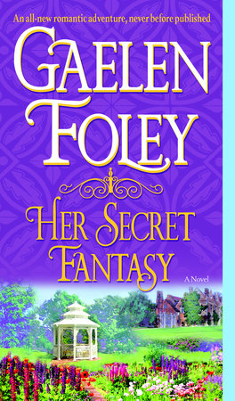 Her Secret Fantasy by Gaelen Foley