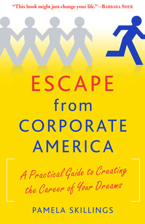 Escape from Corporate America by Pamela Skillings