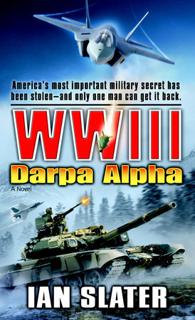 WWIII: Darpa Alpha by Ian Slater