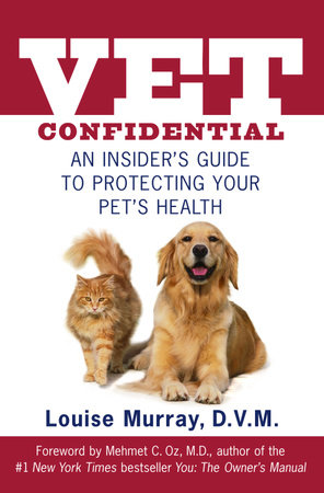 Vet Confidential by Louise Murray, D.V.M.