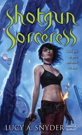 Shotgun Sorceress by Lucy A. Snyder