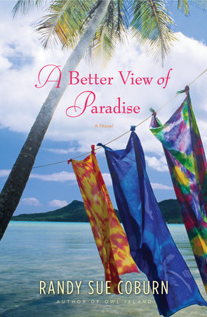 A Better View of Paradise by Randy Sue Coburn
