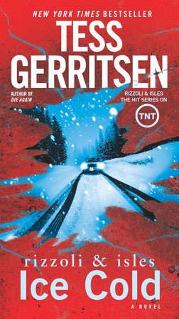 Ice Cold: A Rizzoli & Isles Novel by Tess Gerritsen