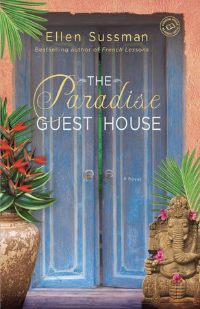 The Paradise Guest House by Ellen Sussman