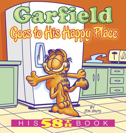 Garfield Goes to His Happy Place by Jim Davis