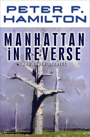 Manhattan In Reverse by Peter F. Hamilton