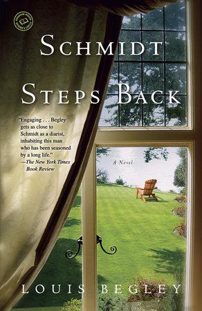 Schmidt Steps Back by Louis Begley