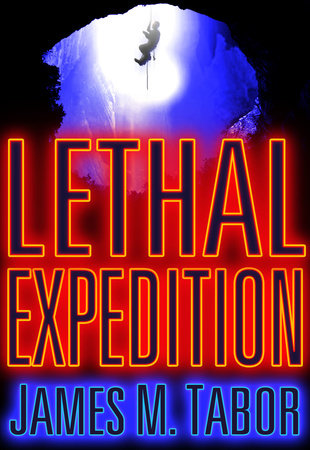Lethal Expedition (Short Story) by James M. Tabor