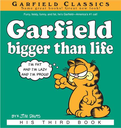 Garfield Bigger Than Life by Jim Davis