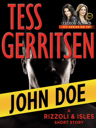 John Doe: A Rizzoli & Isles Short Story by Tess Gerritsen