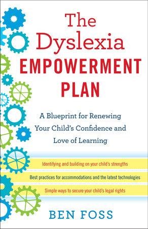 The Dyslexia Empowerment Plan by Ben Foss