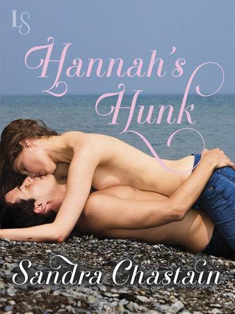 Hannah's Hunk by Sandra Chastain