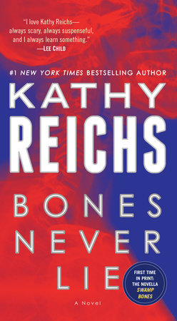 Bones Never Lie (with bonus novella Swamp Bones) by Kathy Reichs
