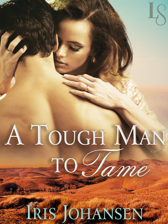 A Tough Man to Tame by Iris Johansen
