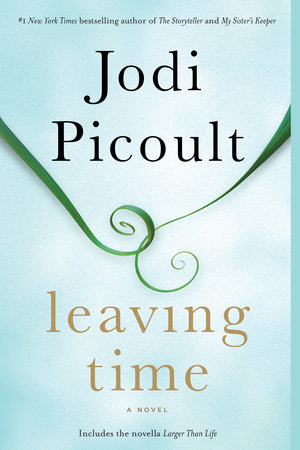 Leaving Time (with bonus novella Larger Than Life) by Jodi Picoult