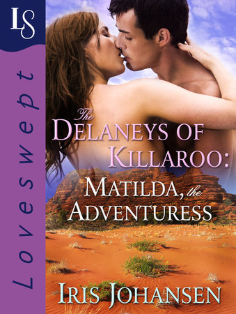 The Delaneys of Killaroo: Matilda, the Adventuress by Iris Johansen
