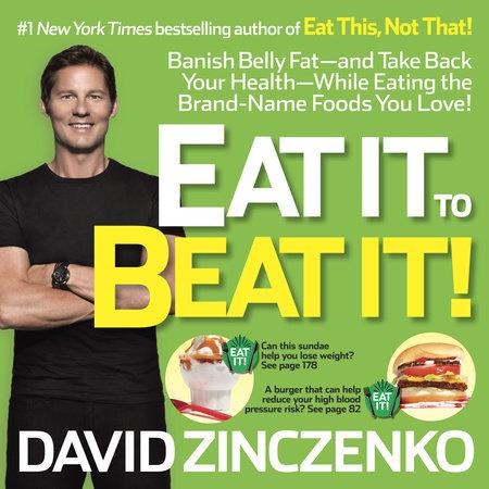 Eat It to Beat It! by David Zinczenko