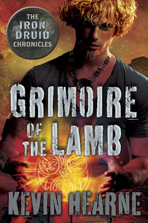 Grimoire of the Lamb: An Iron Druid Chronicles Novella by Kevin Hearne