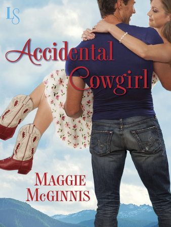 Accidental Cowgirl by Maggie McGinnis