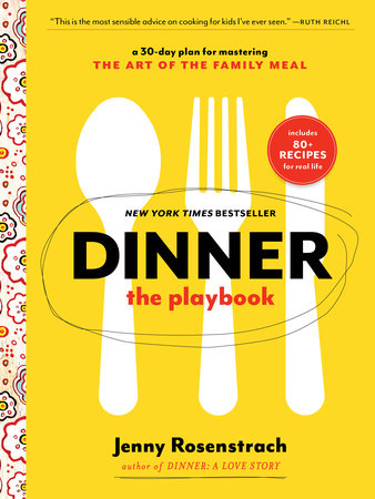 Dinner: The Playbook by Jenny Rosenstrach