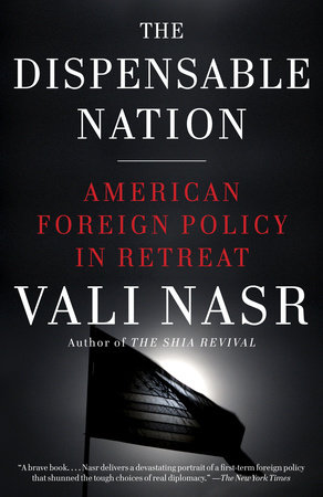 The Dispensable Nation by Vali Nasr