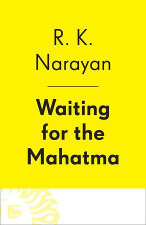 Waiting for the Mahatma by R. K. Narayan