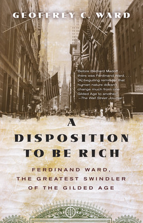 A Disposition to Be Rich by Geoffrey C. Ward