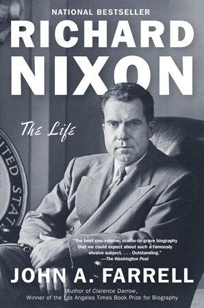 Richard Nixon by John A. Farrell