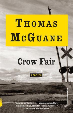 Crow Fair by Thomas McGuane